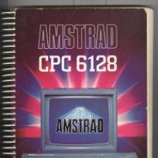 Libros de segunda mano: AMSTRAD CPC 6128. MANUAL DEL USUARIO. . Lote 109250335