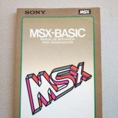 Libros de segunda mano: MSX - BASIC MANUAL DE REFERENCIA PARA PROGRAMACION HIT BIT 1985 BY SONY. Lote 109344319