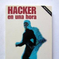 Libros de segunda mano: HACKER EN UNA HORA. JUAN DIEGO GUTIÉRREZ GALLARDO. EDICIONES ANAYA 2006. ILUSTRADO. 159 PAGS.. Lote 109458731
