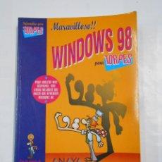 Libros de segunda mano: WINDOWS 98 PARA TORPES. ILUSTRACIONES DE ANTONIO FRAGUAS, FORGES. TDK326. Lote 109591247