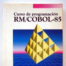 Libros de segunda mano: CURSO DE PROGRAMACIÓN RM/COBOL-85, DE FRANCISCO JAVIER CEBALLOS. Lote 143675554