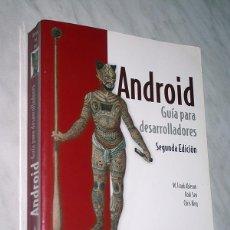 Libros de segunda mano: ANDROID. GUÍA PARA DESARROLLADORES. W. FRANK ABLESON, ROBI SEN, CHRIS KING. ANAYA MULTIMEDIA 2011. +. Lote 111417879
