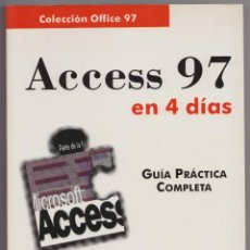 Libros de segunda mano: ACCESS 97 EN 4 DÍAS. GUÍA PRÁCTICA COMPLETA.. Lote 111496995