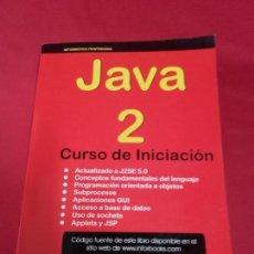 Libros de segunda mano: JAVA 2 CURSO DE INICIACIÓN (EDGAR D` ANDREA. INFORBOOKS 2006). Lote 112032359