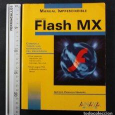 Libros de segunda mano: MANUAL IMPRESCINDIBLE FLASH MX, ANTONI OPANIAGUA, ANAYA 2002 480 PAGINAS. Lote 112078131