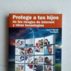 Libros de segunda mano: PROTEGE A TUS HIJOS DE LOS RIESGOS DE INTERNET Y OTRAS TECNOLOGÍAS. Lote 112126411