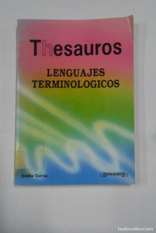 THESAUROS. LENGUAJES TERMINOLOGICOS. EMILIA CURRAS. EDITORIAL PARANINFO. TDK332 (Libros de Segunda Mano - Informática)