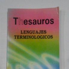 Libros de segunda mano: THESAUROS. LENGUAJES TERMINOLOGICOS. EMILIA CURRAS. EDITORIAL PARANINFO. TDK332. Lote 112359887