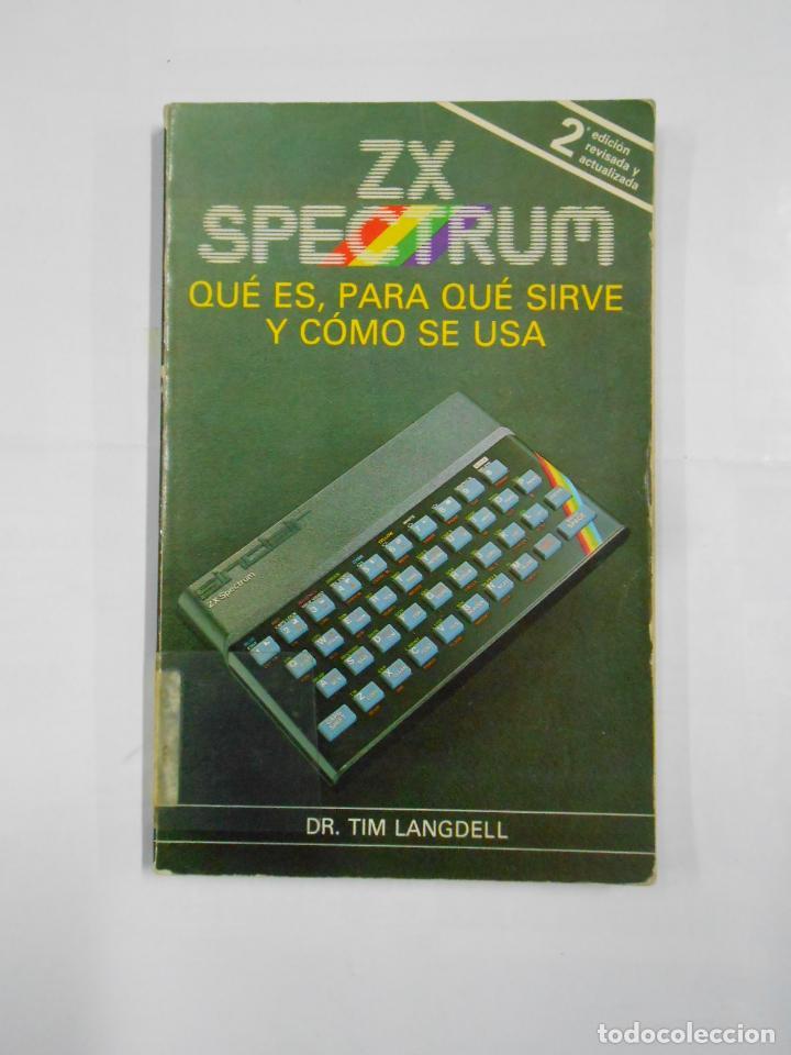 ZX SPECTRUM QUÉ ES PARA QUÉ SIRVE Y CÓMO SE USA. DR. TIM LANGDELL. TDK334 (Libros de Segunda Mano - Informática)