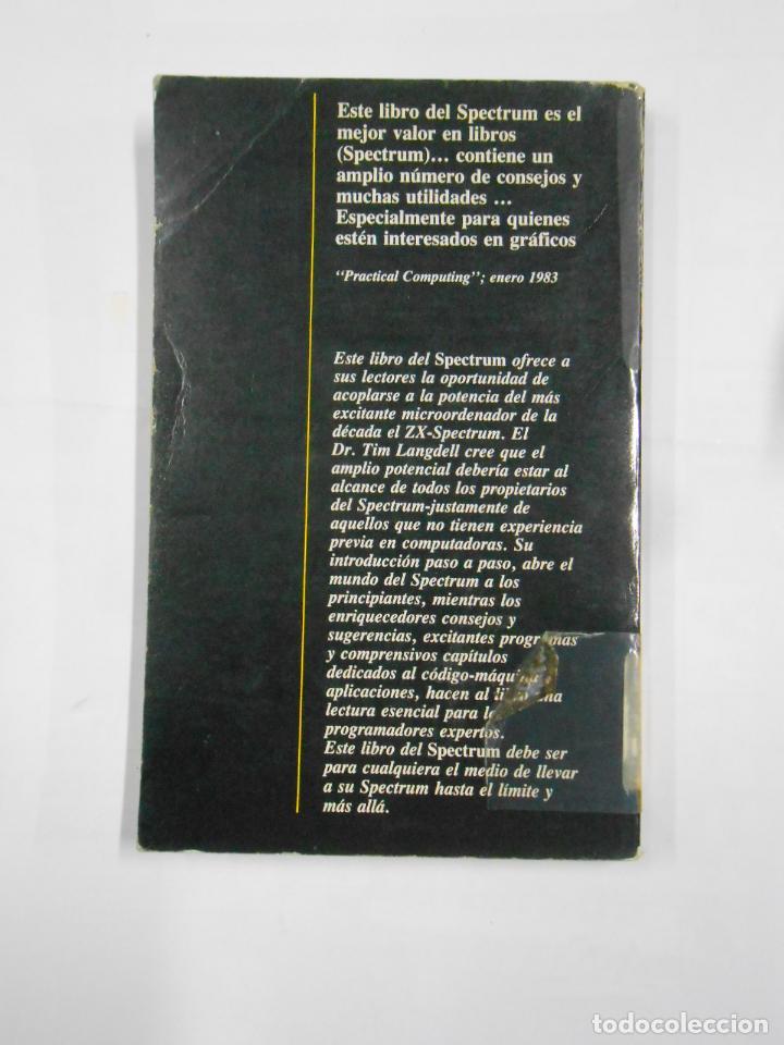 Libros de segunda mano: ZX SPECTRUM QUÉ ES PARA QUÉ SIRVE Y CÓMO SE USA. DR. TIM LANGDELL. TDK334 - Foto 2 - 113011619