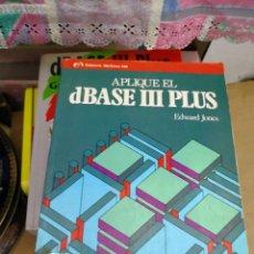 Libros de segunda mano: APLIQUE EL DBASE III PLUS POR EDWARD JONES.MCGRAW-HILL 1987. 483 PAGINAS. Lote 124975910