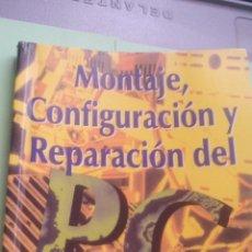 Libros de segunda mano: MONTAJE, CONFIGURACION Y REPARACION DEL PC - EDITORIAL PARAINFO. Lote 113144155