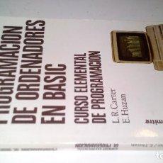 Libros de segunda mano: PROGRAMACION DE ORDENADORES EN BASIC-CURSO ELEMENTAL DE PROGRAMACION - CARTER, L. R.; HUZAN, E.. Lote 113348639