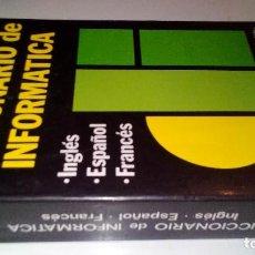 Libros de segunda mano: DICCIONARIO DE INFORMÁTICA INGLES-ESPAÑOL-FRANCES. Lote 113350143