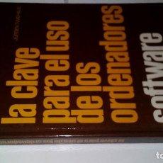 Libros de segunda mano: LA CLAVE PARA EL USO DE LOS ORDENADORES-SOFTWARE-WILFRIED WEITZEL. Lote 113432755