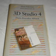Libros de segunda mano: GUIA PRACTICA PARA USUARIOS DE 3D STUDIO 4 DARIO PESCADOR ALBIACH ANAYA 1996. Lote 117840680