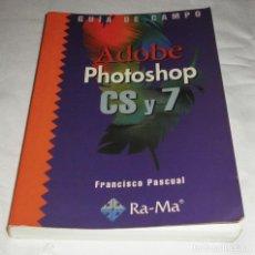 Libros de segunda mano: ADOBE PHOTOSHOP CS Y 7 FRANCISCO PASCUAL. Lote 114122983