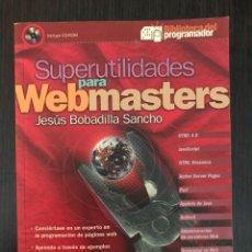 Libros de segunda mano: SUPERUTILIDADES PARA WEBMASTERS, JESÚS BOBADILLA SANCHO. ED. MC GRAW HILL. Lote 114127179