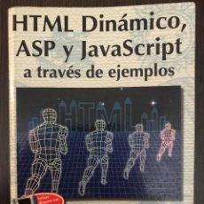 Libros de segunda mano: HTML DINÁMICO, ASP Y JAVASCRIPT. ED. RA-MA. 1999.. Lote 114127267