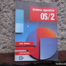 Libros de segunda mano: SISTEMA OPERATIVO OS/2 - JUDD ROBBINS -EDI PARANINFO 1989 354 PAG 24CM, PLENO GRAFICOS Y ESQUEMAS.. Lote 114654587