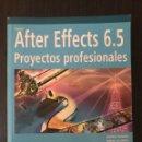 Libros de segunda mano: AFTER EFFECTS - PROYECTOS PROFESIONALES (6.5). JAMES RANKIN Y ANNA ULLRICH. ED. ANAYA. Lote 114874475