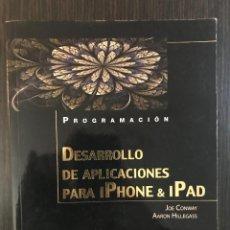 Libros de segunda mano: DESARROLLO DE APLICACIONES PARA IPHONE Y IPAD. JOE CONWAY Y AARON HILLEGASS. ED. ANAYA. Lote 114874659