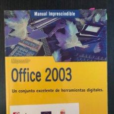 Libros de segunda mano: OFFICE 2003, MANUAL IMPRESCINDIBLE. ED. ANAYA. Lote 149392948
