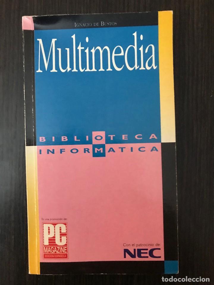 MULTIMEDIA - BIBLIOTECA INFORMÁTICA. IGNACIO DE BUSTOS. PC MAGAZINE (Libros de Segunda Mano - Informática)