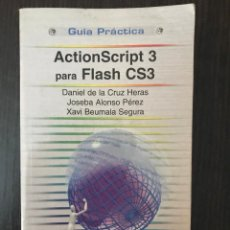 Libros de segunda mano: ACTIONSCRIPT 3 PARA FLASH CS3. DANIEL DE LA CRUZ, JOSEBA ALONSO, XAVI BEUMALA. ED. ANAYA. Lote 114982471