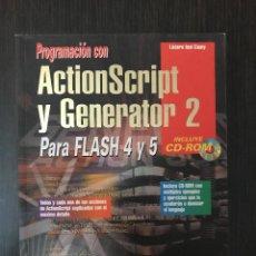 Libros de segunda mano: ACTIONSCRIPT Y GENERATOR 2 PARA FLASH 4 Y 5. LÁZARO ISSY CAMY. ED. ANAYA. Lote 114983427