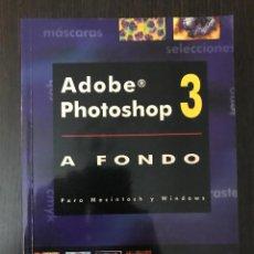 Libros de segunda mano: ADOBE PHOTOSHOP 3 A FONDO. PALOMA G. DÍAZ. ED. INFOR BOOK'S. Lote 114983639