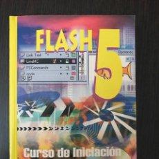 Libros de segunda mano: FLASH 5, CURSO DE INICIACIÓN. JORDI CROS. ED. INFOR BOOK'S. Lote 114983763