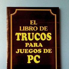 Libros de segunda mano: EL LIBRO DE TRUCOS PARA JUEGOS DE PC - OPERA - VIDEOJUEGOS. Lote 115419259