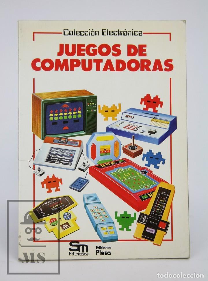 LIBRO ILUSTRADO - JUEGOS DE COMPUTADORAS - COLECCIÓN ELECTRÓNICA - ED. SM / PLESA, 1983 (Libros de Segunda Mano - Informática)