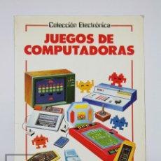 Libros de segunda mano: LIBRO ILUSTRADO - JUEGOS DE COMPUTADORAS - COLECCIÓN ELECTRÓNICA - ED. SM / PLESA, 1983. Lote 115479643