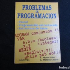 Libros de segunda mano: PROBLEMAS DE PROGRAMACION - F. ALONSO AMO - EDI PARANINFO 1989 68PAG PLENO ESQUEMAS.. Lote 115739579
