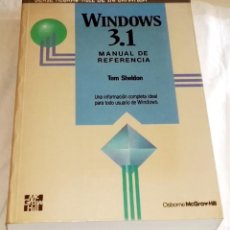 Libros de segunda mano: WINDOWS 3.1 MANUAL DE REFERENCIA; TOM SHELDON - MCGRAW-HILL 1992. Lote 115781283