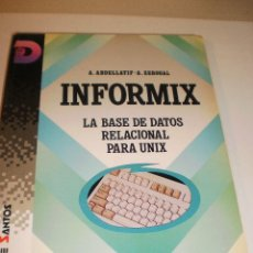 Libros de segunda mano: A. ABDELLATI. A. ZEROUAL. INFORMIX. LA BASE DE DATOS RELACIONAL PARA UNIX. ED. DÍAZ DE SANTOS 1992. Lote 116193343