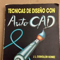 Libros de segunda mano: TECNICAS DE DISEÑO CON AUTOCAD.J.L.COGOLLOR GOMEZ. Lote 116859975