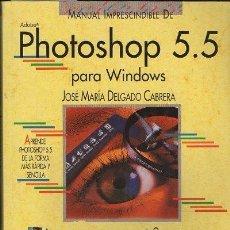 Livres d'occasion: MANUAL IMPRESCINDIBLE DE PHOTOSHOP 5.5. A-INFOR-224. Lote 117571991