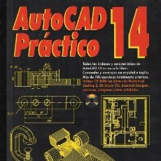 Libros de segunda mano: AUTOCAD PRÁCTICO 14 A-INFOR-225. Lote 117572167