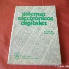 Libros de segunda mano: SISTEMAS ELECTRÓNICOS DIGITALES - ENRIQUE MANDADO. Lote 117970739