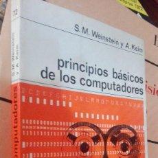 Libros de segunda mano: PRINCIPIOS BÁSICOS DE LOS COMPUTADORES. S.M.WEINSTEIN. A.KEIN.. Lote 118616075