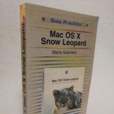 Libros de segunda mano: LIBRO MAC OS X: SNOW LEOPARD. MARIA GUERRERO.. Lote 118668568