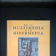 Libros de segunda mano: DE LA MULTIMEDIA A LA HIPERMEDIA. PALOMA DIAZ, NADIA CATENAZZI, IGNACIO AEDO. . Lote 118812911