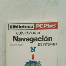 Libros de segunda mano: GUÍA RÁPIDA DE NAVEGACIÓN EN INTERNET. Lote 120161228