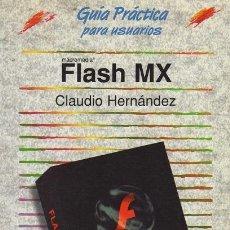 Libros de segunda mano: FLASH MX. CLAUDIO HERNÁNDEZ.. Lote 120287843