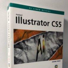 Libros de segunda mano: ILLUSTRATOR CS5 ·· ADOBE ·· LIBRO OFICIAL. Lote 120325567