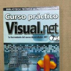 Libros de segunda mano: CURSO PRÁCTICO VISUAL.NET BIBLIOTECA TÉCNICA DE PROGRAMACIÓN . Lote 120359635