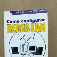 Libros de segunda mano: COMO CONFIGURAR REDES LAN BIBLIOTECA TÉCNICA DE PROGRAMACIÓN . Lote 120360435